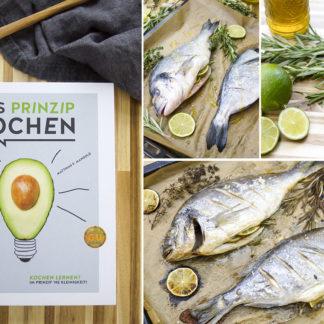 Das Prinzip Kochen: Jeder kann kochen! Ofendorade Rezept
