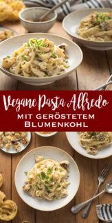 Vegane Fettuccine Alfredo Pasta Rezept mit geröstetem Blumenkohl Rezept, Cashewkerne-Söße